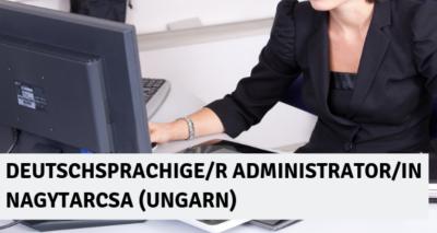 DEUTSCHSPRACHIGE_R ADMINISTRATOR_IN NAGYTARCSA (UNGARN)