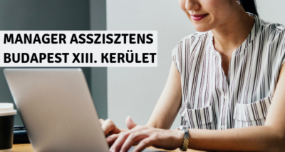 MANAGER ASSZISZTENS - BUDAPEST XIII. KERÜLET