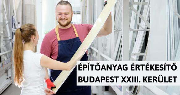 Építőanyag értékesítő – Budapest XXIII. kerület