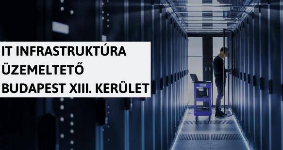 IT infrastruktúra üzemeltető - Budapest XIII. kerület